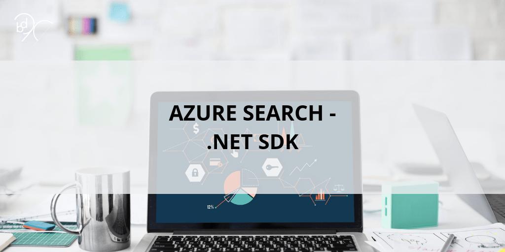 Azure Search .NET SDK
